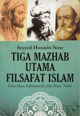 Tiga Mazhab Utama Filsafat Islam (Ibnu Sina, Suhrawardi, dan Ibnu \