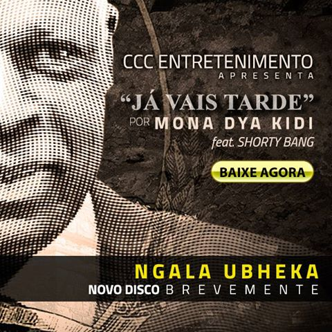 "Mona Dya Kidi ""Já Vais Tarde"" | Terceiro Single de Ngala Ubheka"