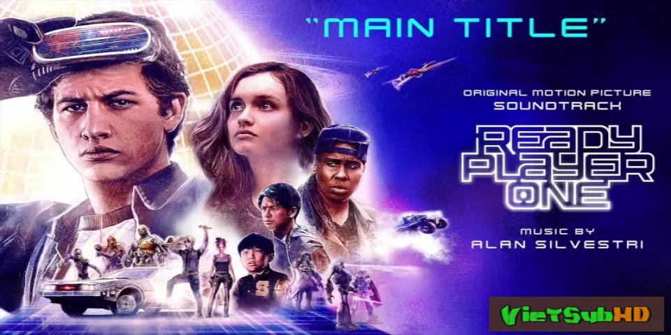 Phim Đấu Trường Ảo VietSub HD | Ready Player One 2018