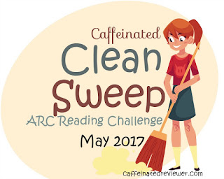 http://caffeinatedbookreviewer.com/2017/04/may-clean-sweep-arc-challenge.html