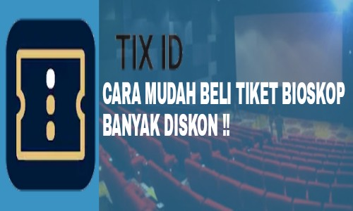 Cara Membeli Tiket Bioskop di Aplikasi TIX ID