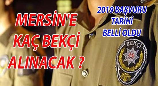 Mersin'e kac bekci alinacak  2019 basvuru tarihi belli oldu