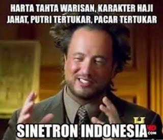 Meme lucu Ciri Ciri dan Kejelekan Sinetron Indonesia kelihatan