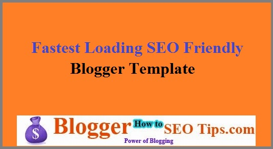 Blogger Template, SEO Friendly Template, Fast Loading