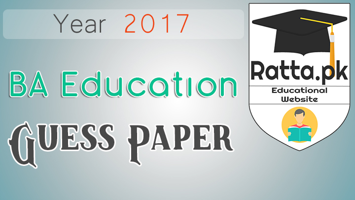 BA Education Guess Paper 2017 Punjab University Paper 1 and 2