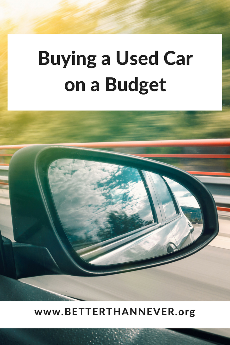 Better Than Never: How I Bought a Used Car on a Budget