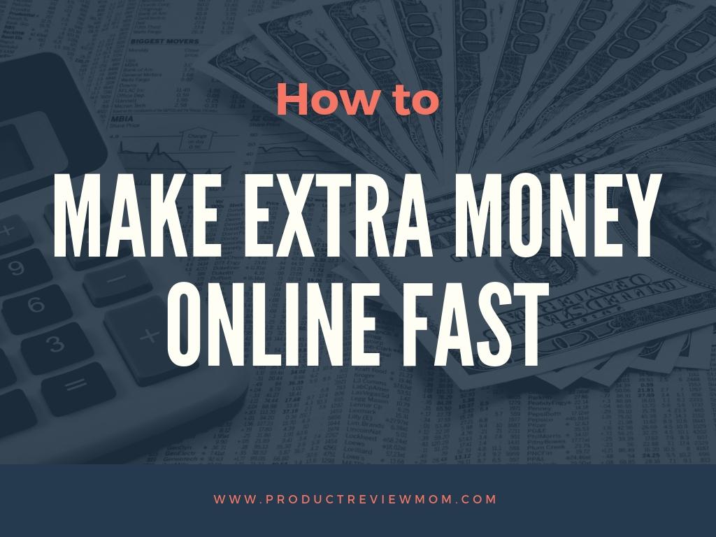 How to Make Extra Money Online Fast  via  www.productreviewmom.com