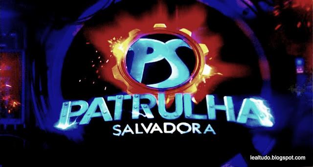ASSISTIR PATRULHA SALVADORA sbt EPISODIO 1 LER RESUMO 11/01/2014 SÁBADO