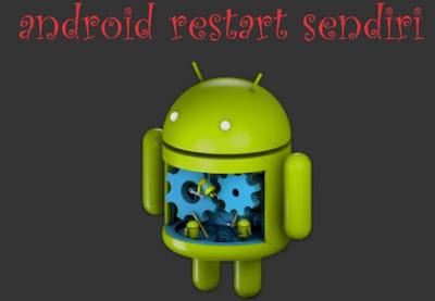 Android Otomatis Restart