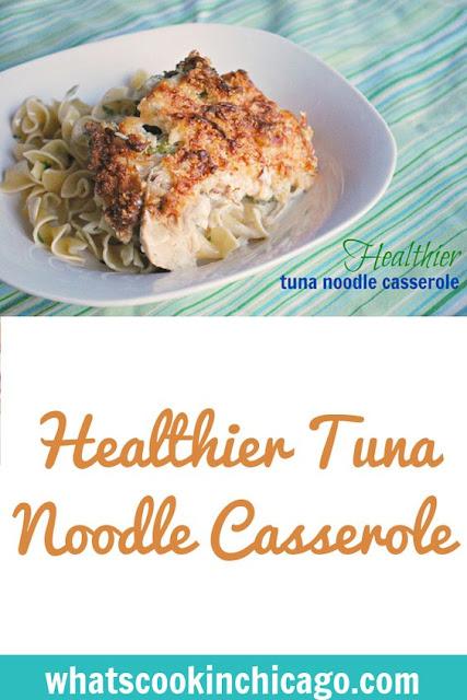 Healthier Tuna Noodle Casserole What S Cookin Chicago
