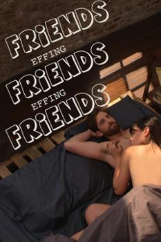 Xem Phim Tình Yêu Không Có Lỗi, Lỗi Ở Bạn Thân - Friends Effing Friends Effing Friends