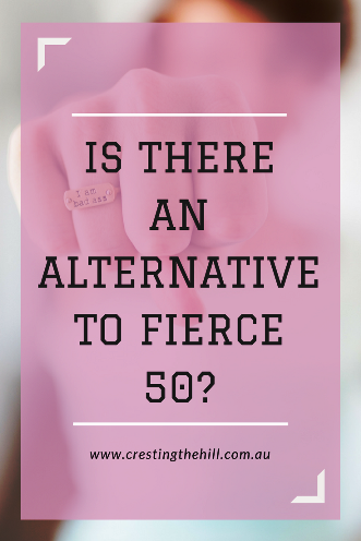 "Is there an alternative to the Fierce 50 Campaign for Midlifers who don't want to be ""fierce""?"
