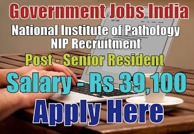 National Institute of Pathology NIP Recruitment 2017