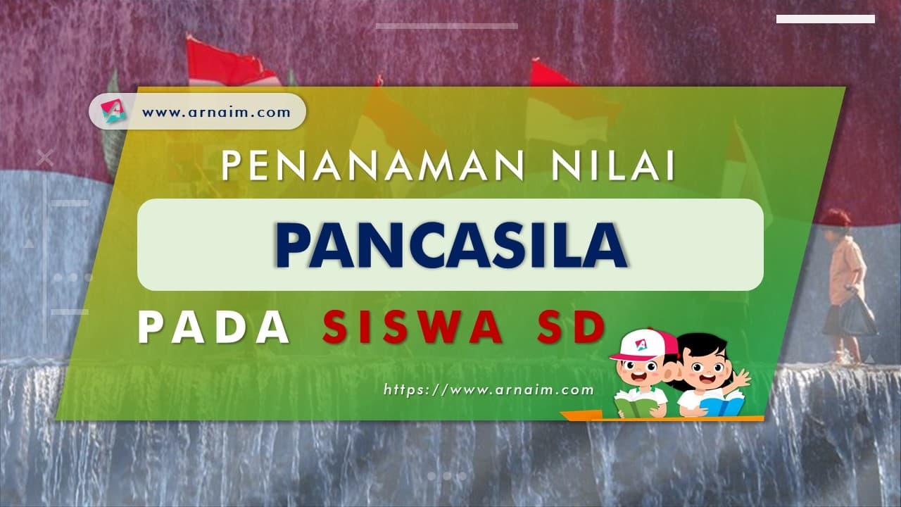 ARNAIM.COM - PENANAMAN NILAI PANCASILA PADA SISWA SD