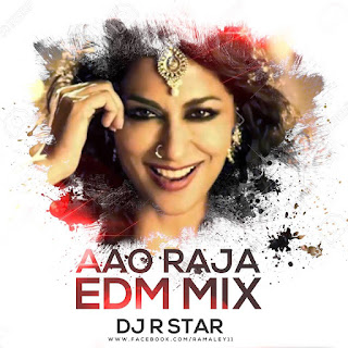 Aao-Raja-Edm-Mix-DJ-Star