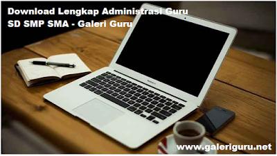 Download Lengkap Administrasi Guru SD SMP SMA - Galeri Guru
