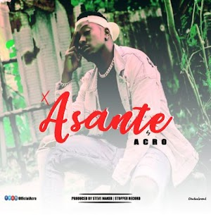 Download Audio | Acro - Asante