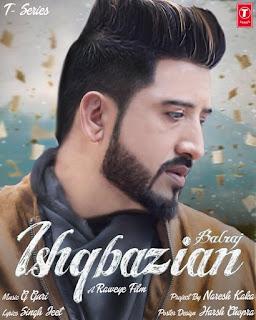 Ishqbazian Lyrics - Balraj New Song 2018