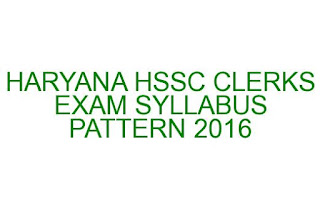 HARYANA HSSC CLERKS EXAM SYLLABUS PATTERN 2016