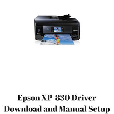 Epson XP-830 Driver Download and Manual Setup