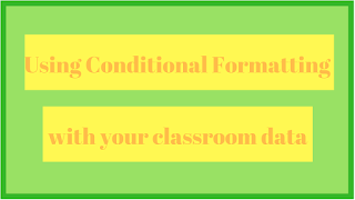 Using Conditional Formatting with your classroom data
