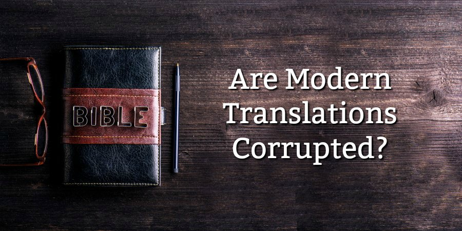 Find Out Why King James Version and Modern Translations Have Differences