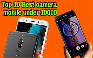 Top 10 best camera phonewithin 10000 in india