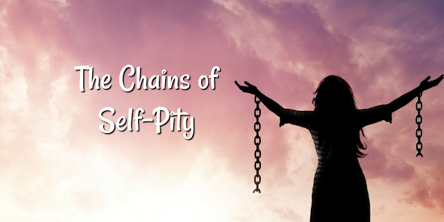 The Prison Cell of Self-Pity and How to Get Out