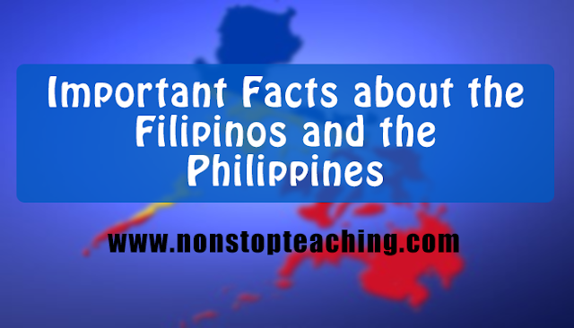 Important Facts about the Filipinos and the Philippines