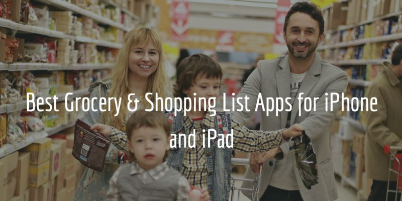 8 Best Grocery Shopping List Apps for iPhone & iPad