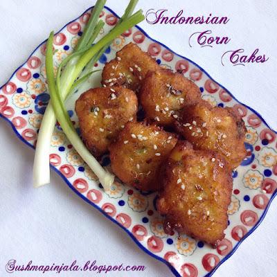 Bakwan Jagung~ Indonesian Corn Fritters ~ Corn Cakes