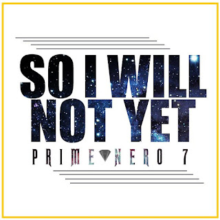 [feature]Prime Nero 7 - So I Will Not Yet