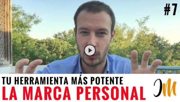 La Marca Personal, tu Herramienta Más Potente (Curso Emprendedores VII)