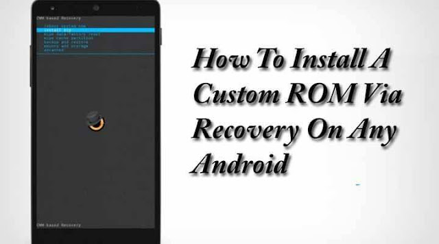 how to install custom rom via android recovery