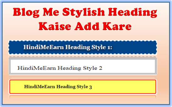 Stylish Heading Kaise Use Kare