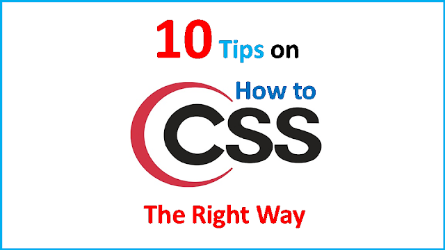 10 Tips on CSS: The Right Way