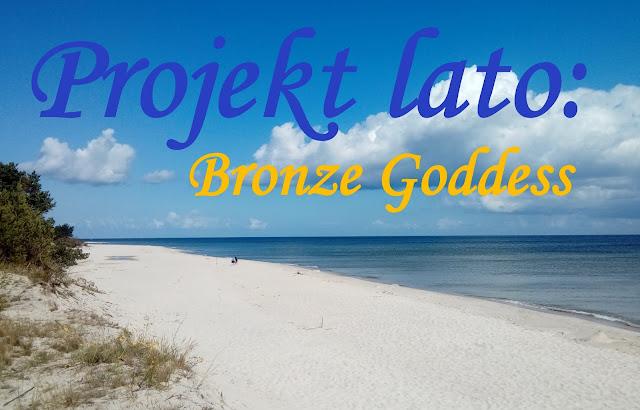 PROJEKT LATO: Bronze Goddess czyli ja a samoopalacze