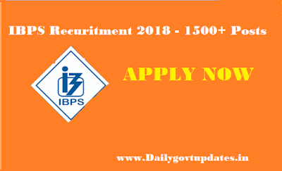 IBPS Recuritment 2018 - 1500+ Special Posts Apply Now - DailyGovtupdates.in