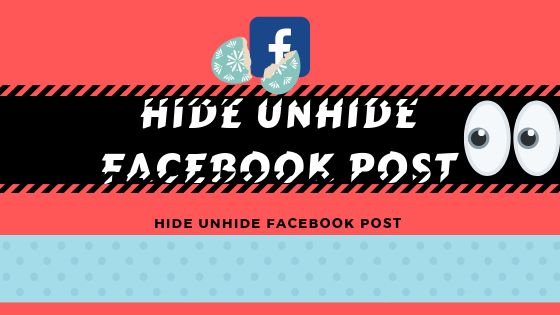Hide Unhide Facebook Post