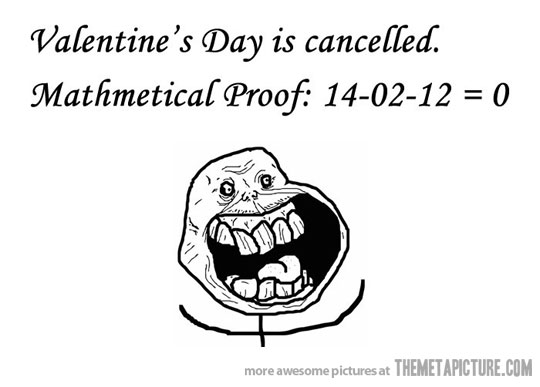 valentines day is cancelled