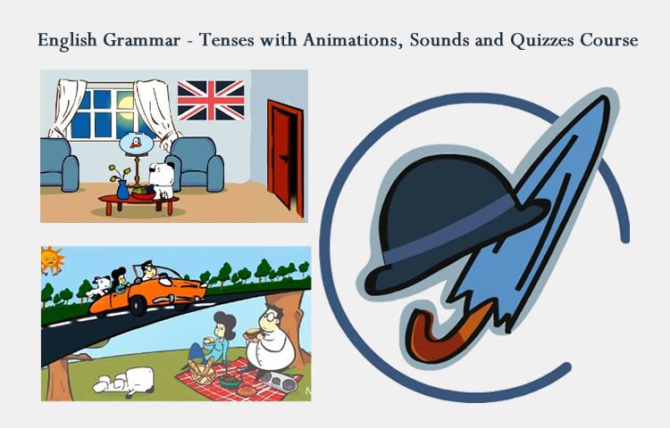 English Grammar - Tenses with Animations, Sounds and Quizzes Course