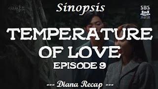 Sinopsis Temperature of Love Episode 9