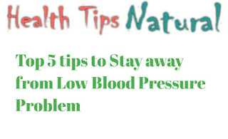 tips to stay away from Low Blood Pressure