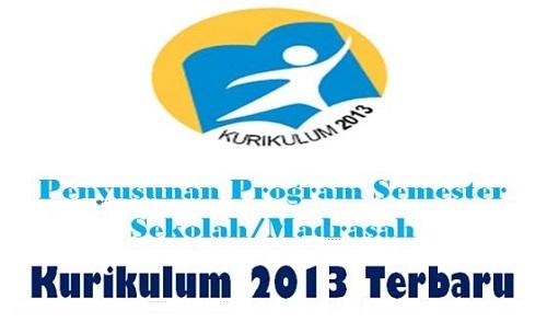 Penyusunan Program Semester Sekolah/Madrasah Kurikulum 2013 Terbaru