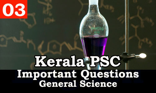 Kerala PSC - Important and Repeated General Science Questions - 03