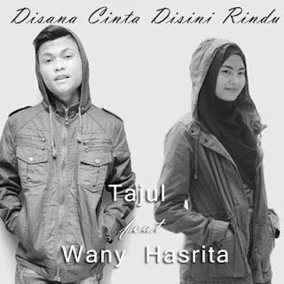 Disana Cinta Disini Rindu – Tajul feat Wany Hasrita