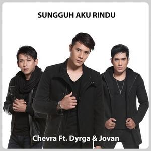 Chevra - Sungguh Aku Rindu (feat. Dyrga & Jovan)