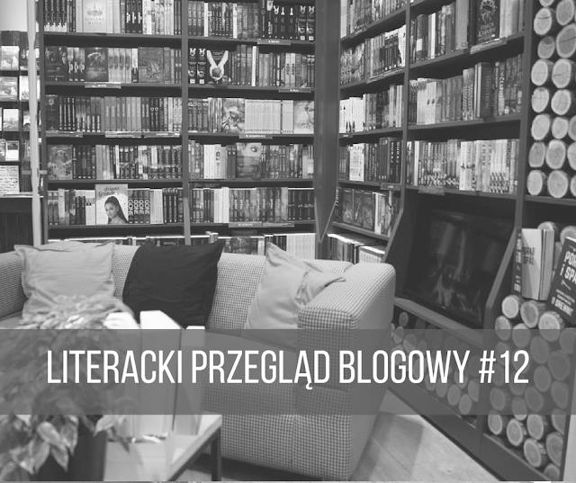 LITERACKI PRZEGLĄD BLOGOWY #12