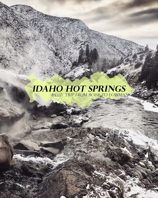 Travel | Hot Springs Close to Boise, Idaho