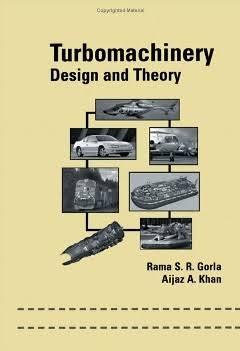 Download Turbomachinery Design and Theory by Rama S. R. Gorla  Aijaz A. Khan Pdf